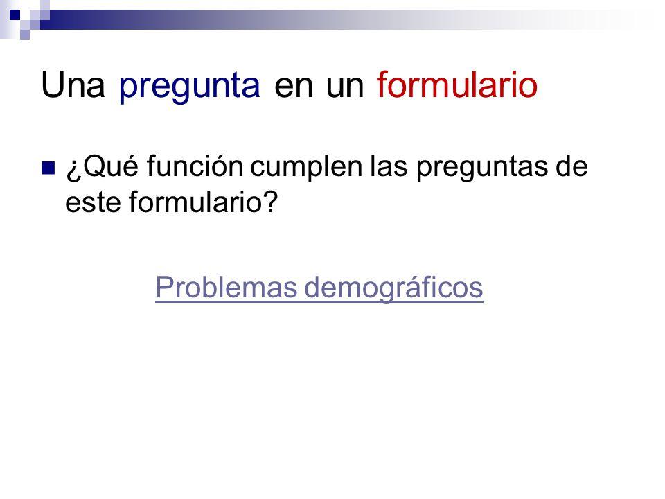 Una pregunta en un formulario ¿Qué función cumplen las preguntas de este formulario.