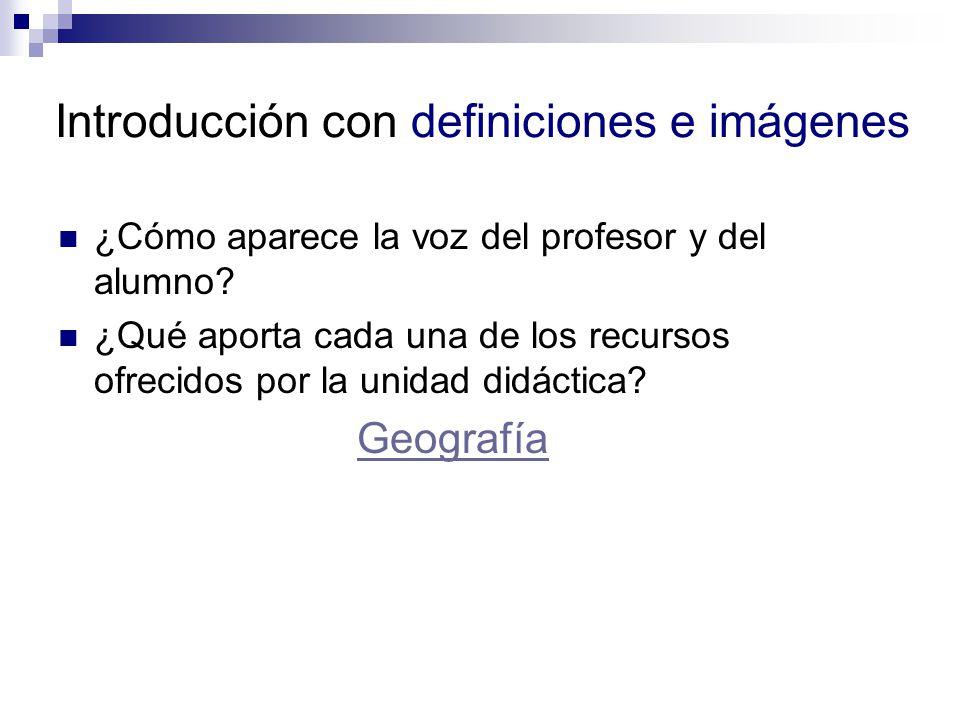 Introducción con definiciones e imágenes ¿Cómo aparece la voz del profesor y del alumno.
