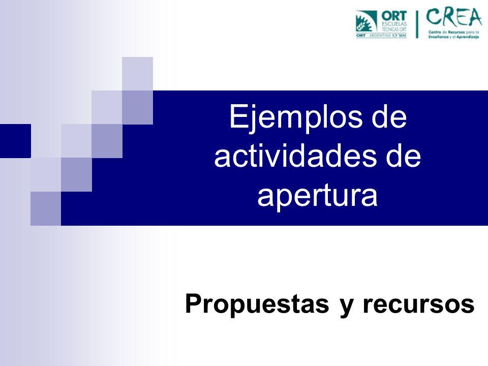 Ejemplos de actividades de apertura Propuestas y recursos