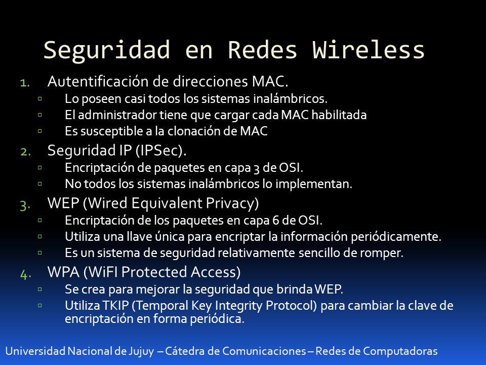 Seguridad en Redes Wireless Universidad Nacional de Jujuy – Cátedra de Comunicaciones – Redes de Computadoras 1. Autentificación de direcciones MAC. L