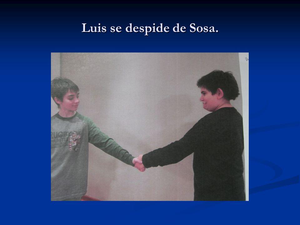 Luis se despide de Sosa.