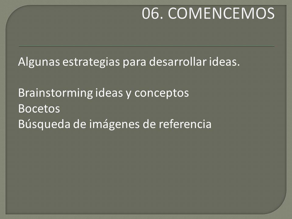 Algunas estrategias para desarrollar ideas.