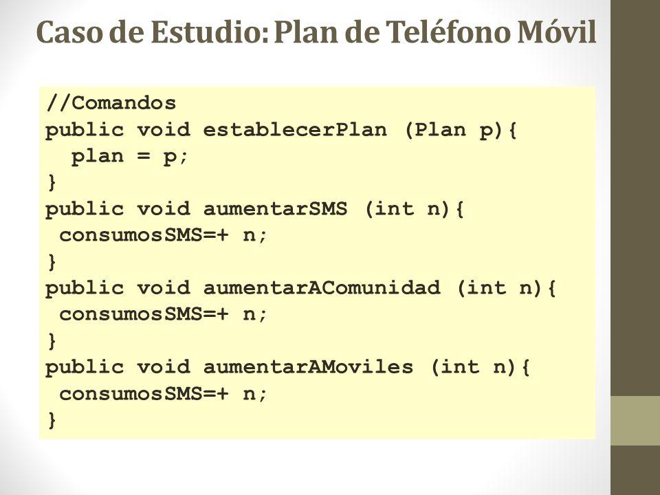 //Comandos public void establecerPlan (Plan p){ plan = p; } public void aumentarSMS (int n){ consumosSMS=+ n; } public void aumentarAComunidad (int n)