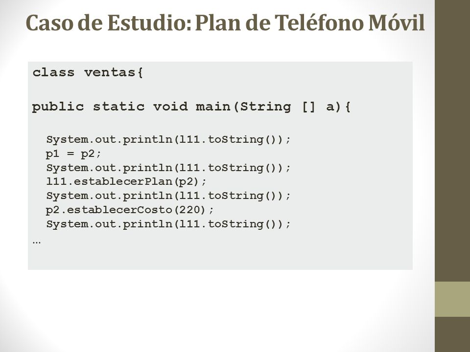 class ventas{ public static void main(String [] a){ System.out.println(l11.toString()); p1 = p2; System.out.println(l11.toString()); l11.establecerPla