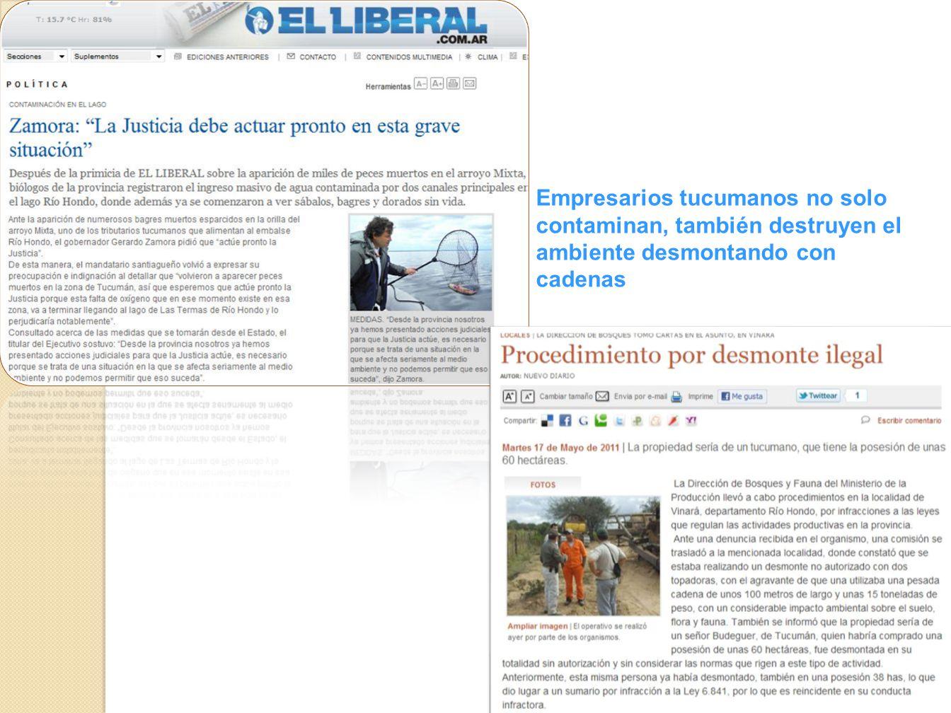 Empresarios tucumanos no solo contaminan, también destruyen el ambiente desmontando con cadenas