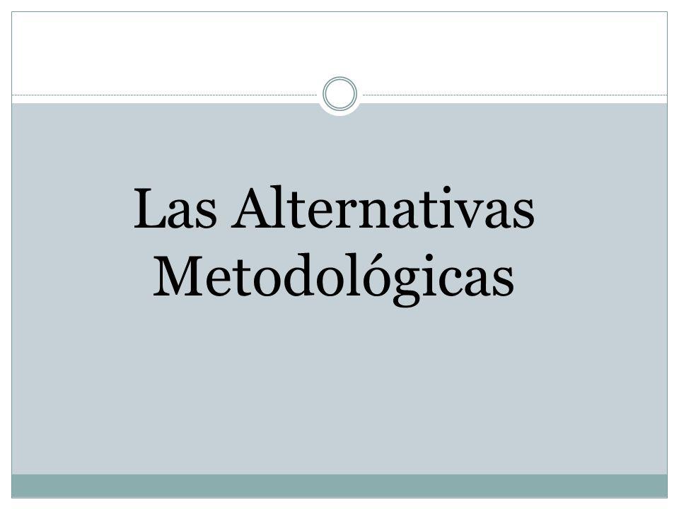 Las Alternativas Metodológicas