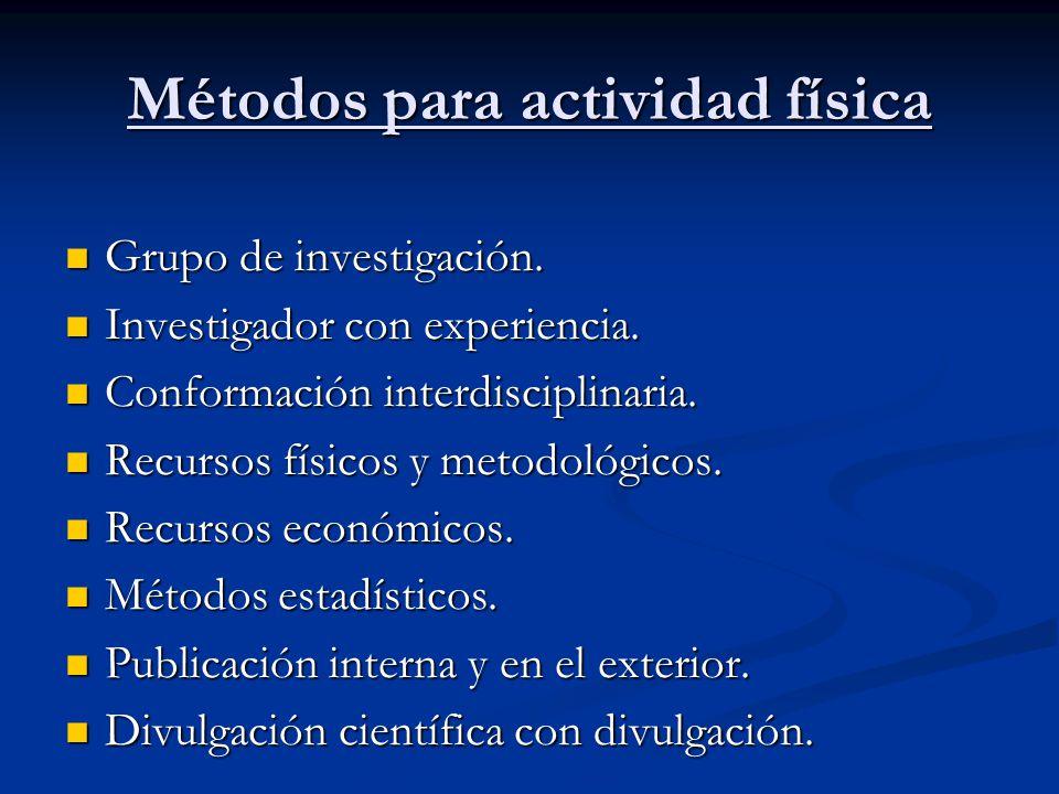 Métodos para actividad física Grupo de investigación. Grupo de investigación. Investigador con experiencia. Investigador con experiencia. Conformación