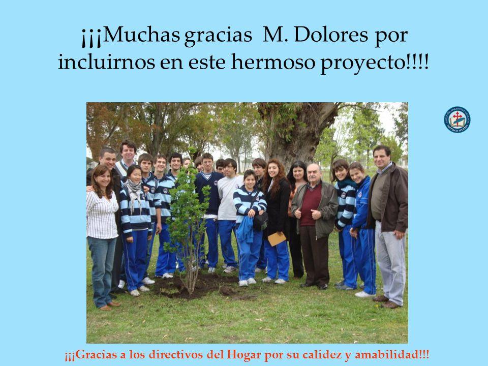 ¡¡¡ Muchas gracias M. Dolores por incluirnos en este hermoso proyecto!!!! ¡¡¡Gracias a los directivos del Hogar por su calidez y amabilidad!!!