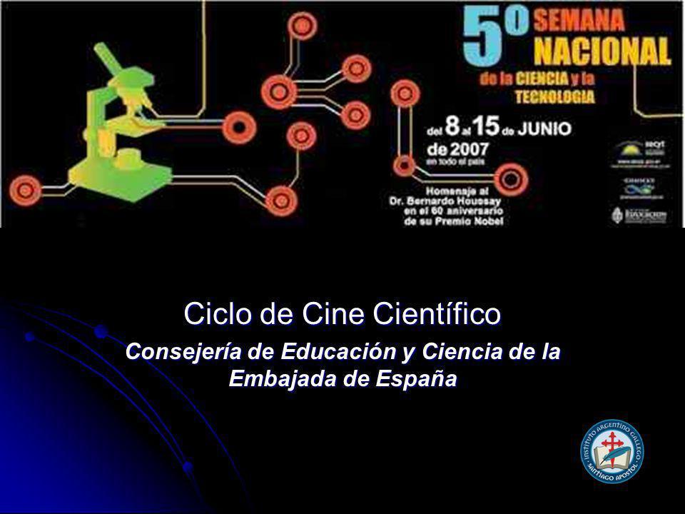 Ciclo de Cine Científico Consejería de Educación y Ciencia de la Embajada de España