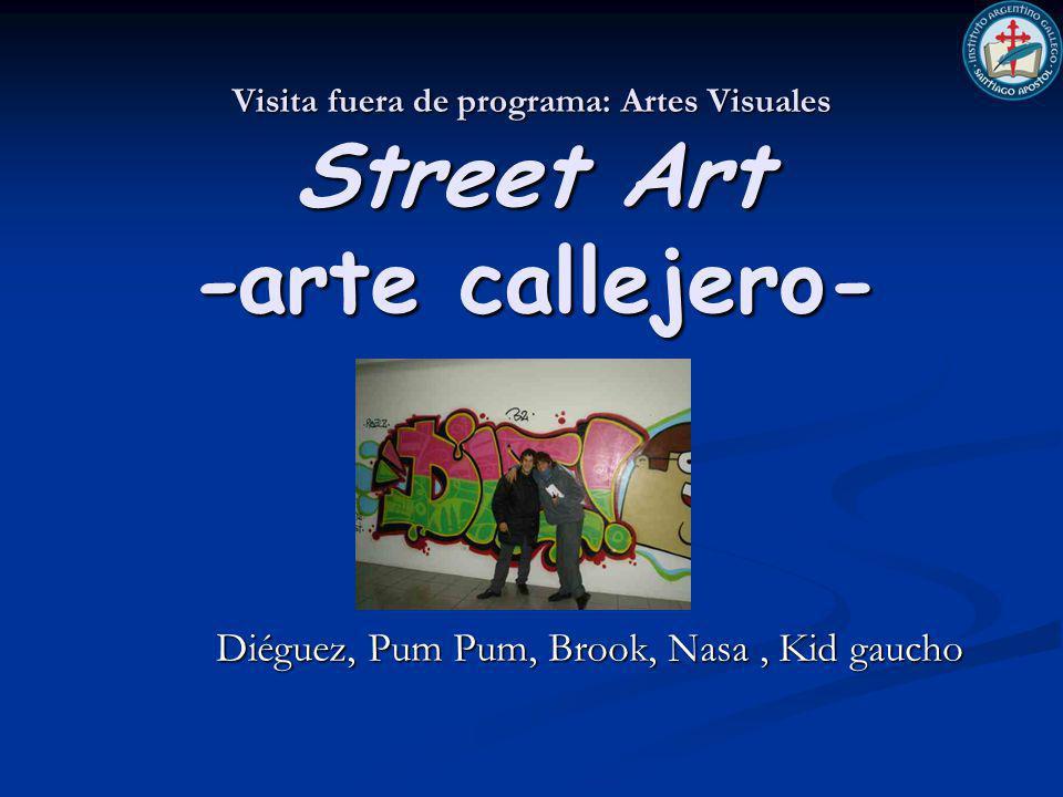 Visita fuera de programa: Artes Visuales Street Art -arte callejero- Diéguez, Pum Pum, Brook, Nasa, Kid gaucho