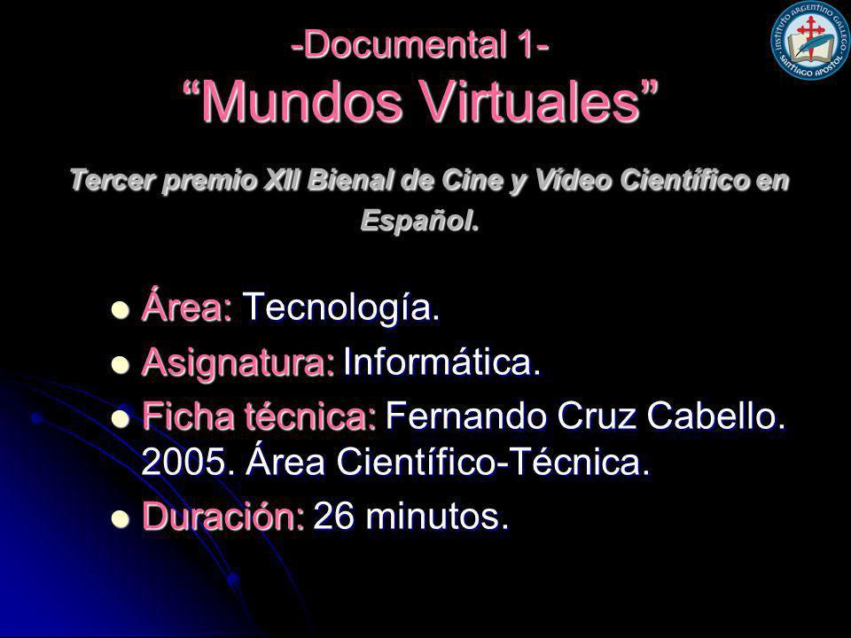 -Documental 1- Mundos Virtuales Tercer premio XII Bienal de Cine y Vídeo Científico en Español.