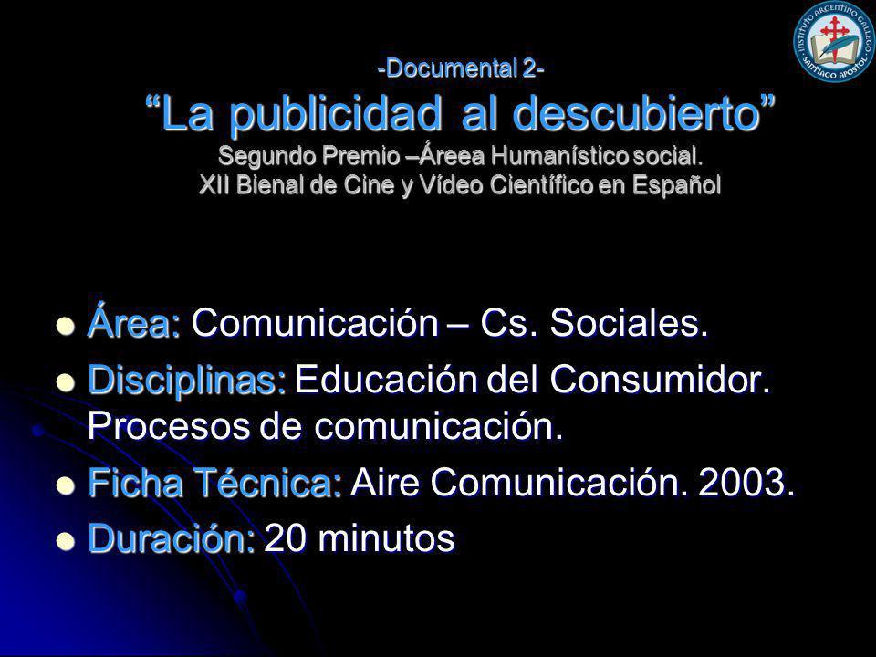 -Documental 2- La publicidad al descubierto Segundo Premio –Áreea Humanístico social.