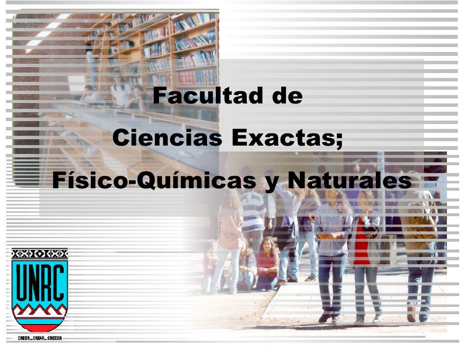 Facultad de Ciencias Exactas; Físico-Químicas y Naturales