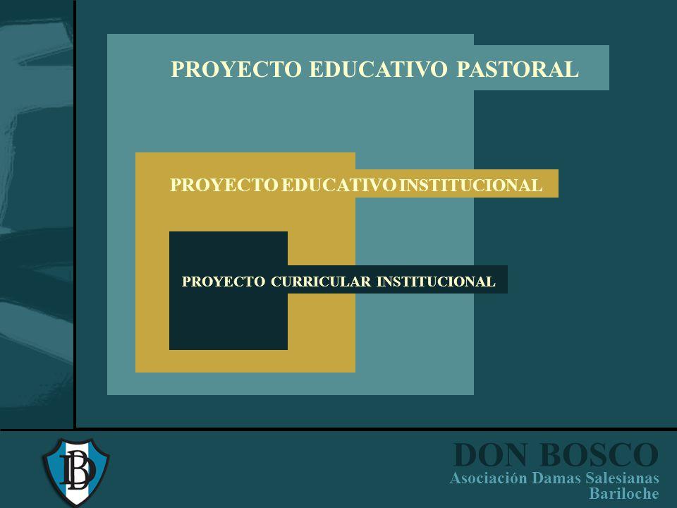 DON BOSCO Asociación Damas Salesianas Bariloche VISIÓN INSTITUCIONAL Crear una Comunidad Educativo Pastoral (CEP) –El joven es el centro del proceso e