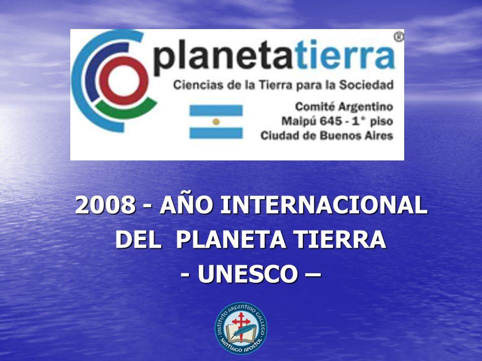 2008 - AÑO INTERNACIONAL DEL PLANETA TIERRA - UNESCO –