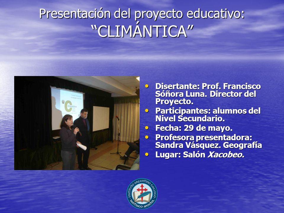 Presentación del proyecto educativo: CLIMÁNTICA Disertante: Prof.