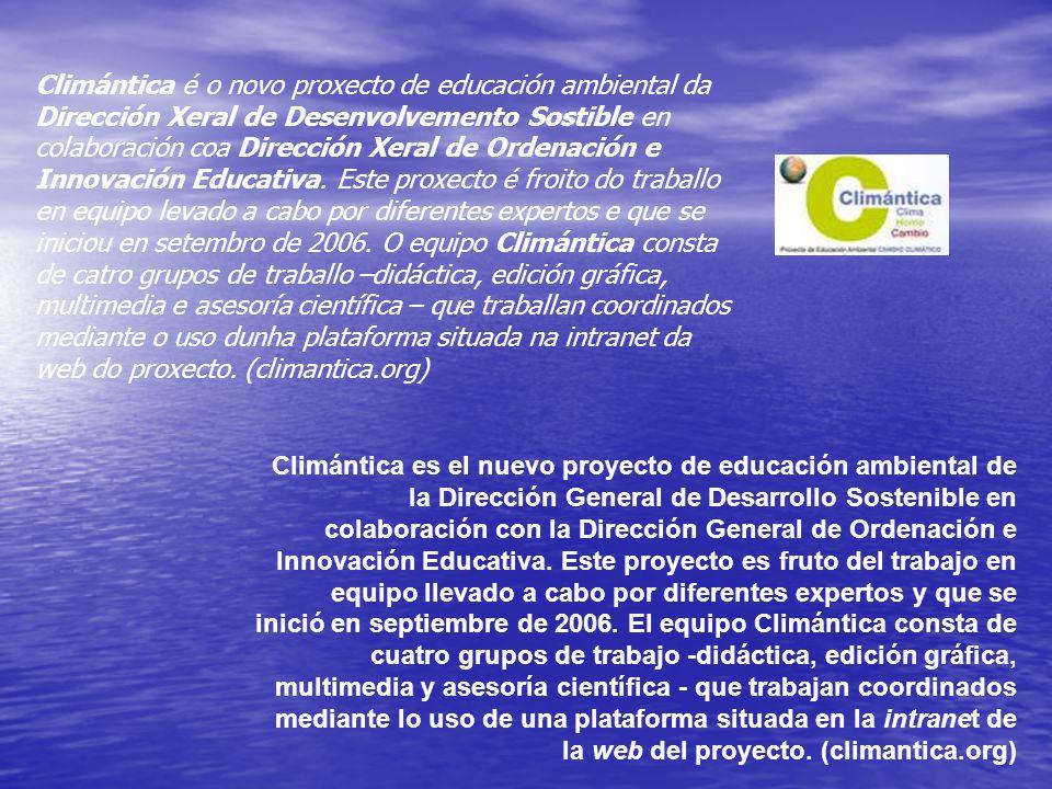 Climántica é o novo proxecto de educación ambiental da Dirección Xeral de Desenvolvemento Sostible en colaboración coa Dirección Xeral de Ordenación e Innovación Educativa.