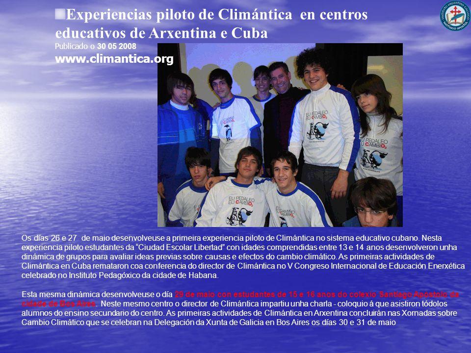 Experiencias piloto de Climántica en centros educativos de Arxentina e Cuba Publicado o 30 05 2008 www.climantica.org Os días 26 e 27 de maio desenvolveuse a primeira experiencia piloto de Climántica no sistema educativo cubano.