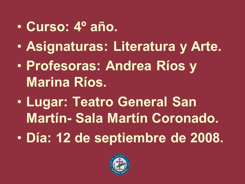 Curso: 4º año.Asignaturas: Literatura y Arte. Profesoras: Andrea Ríos y Marina Ríos.