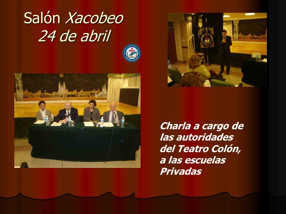 Salón Xacobeo 24 de abril Charla a cargo de las autoridades del Teatro Colón, a las escuelas Privadas