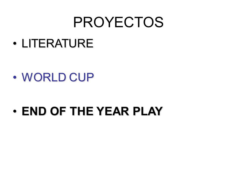 PROYECTOS LITERATURELITERATURE WORLD CUPWORLD CUP END OF THE YEAR PLAYEND OF THE YEAR PLAY