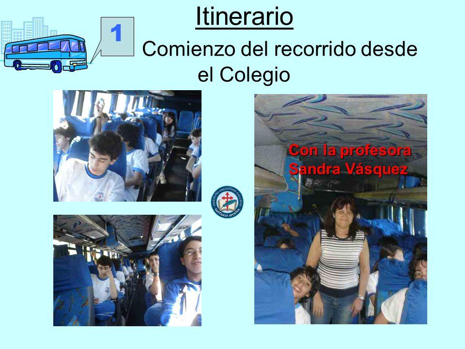 Itinerario Comienzo del recorrido desde el Colegio Con la profesora Sandra Vásquez 1