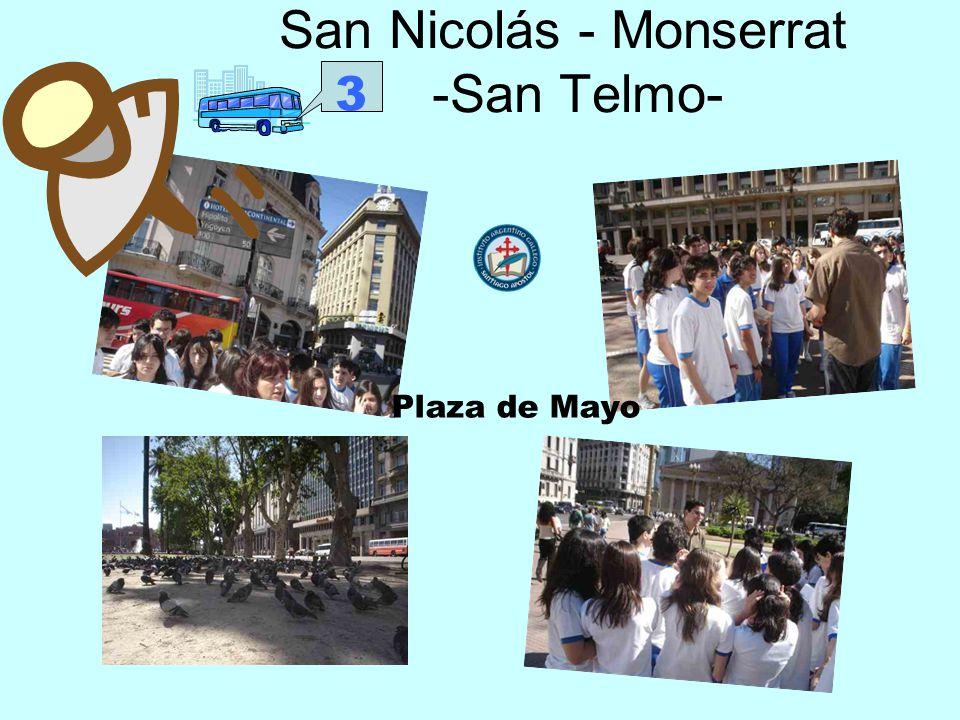 San Nicolás - Monserrat -San Telmo- Plaza de Mayo 3