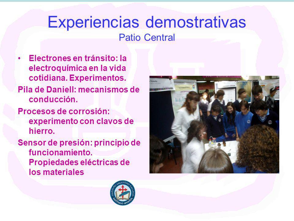 Experiencias demostrativas Patio Central Electrones en tránsito: la electroquímica en la vida cotidiana.