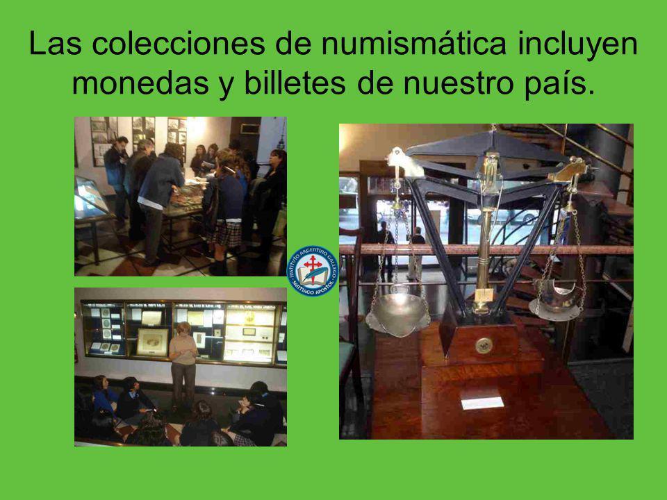 Las colecciones de numismática incluyen monedas y billetes de nuestro país.