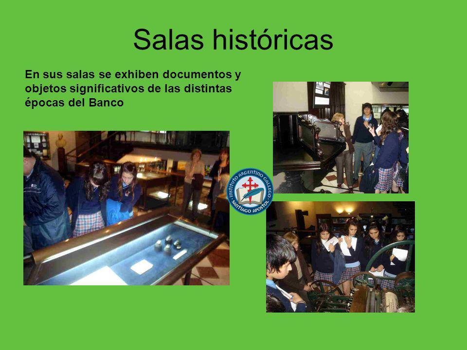 Salas históricas En sus salas se exhiben documentos y objetos significativos de las distintas épocas del Banco