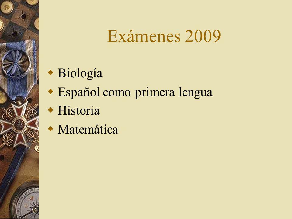 Exámenes 2009 Biología Español como primera lengua Historia Matemática
