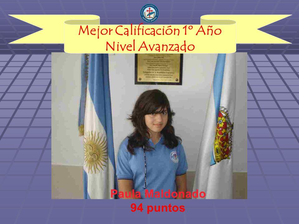 Mejor Calificación 1º Año Nivel Avanzado Paula Maldonado 94 puntos