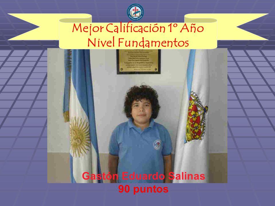 Mejor Calificación 1º Año Nivel Fundamentos Gastón Eduardo Salinas 90 puntos