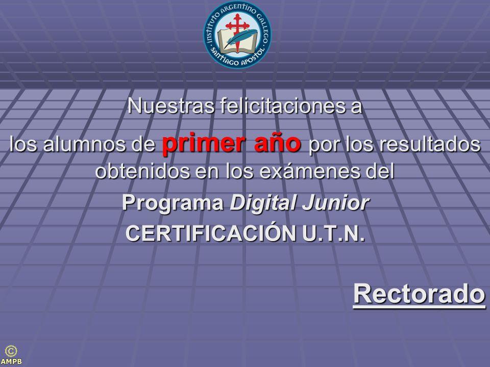 Nuestras felicitaciones a los alumnos de primer año por los resultados obtenidos en los exámenes del Programa Digital Junior CERTIFICACIÓN U.T.N. Rect
