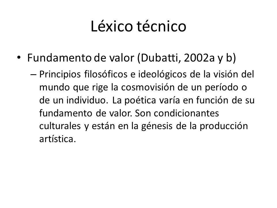 Léxico técnico Fundamento de valor (Dubatti, 2002a y b) – Principios filosóficos e ideológicos de la visión del mundo que rige la cosmovisión de un pe