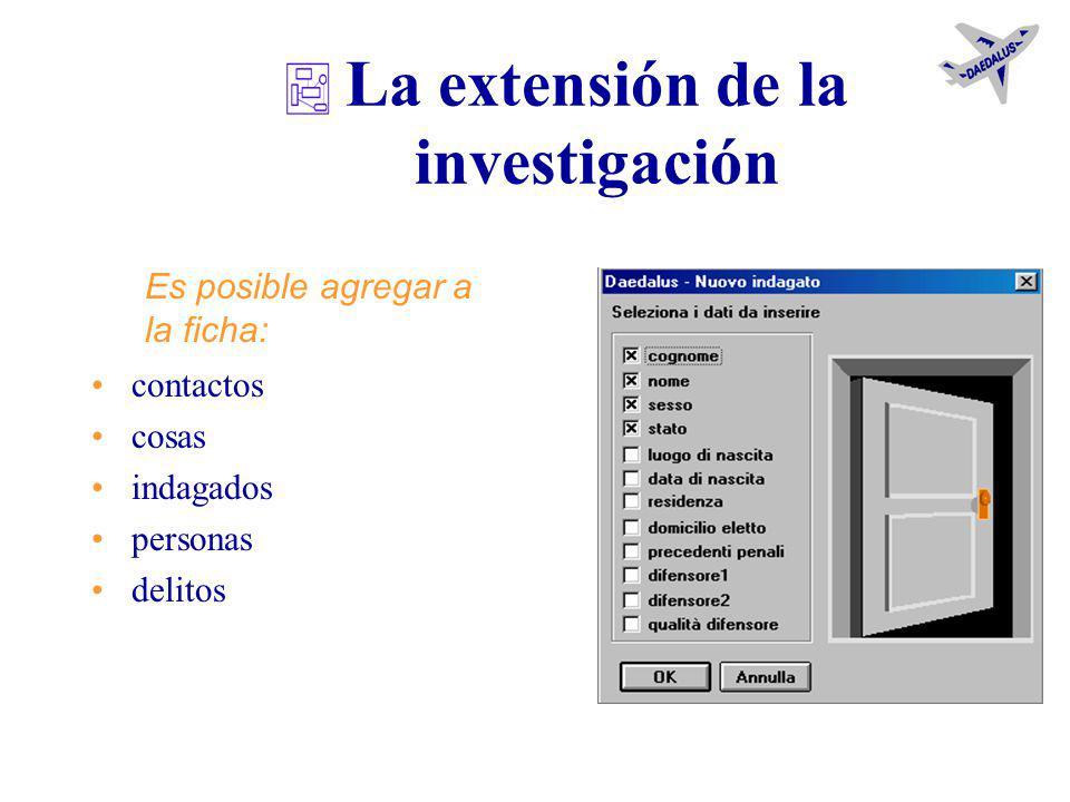 El cambio de los datos Daedalus subdivide los datos en: –generales –individuales –delitos activa tablas para el cambio registra el cambio en todos los
