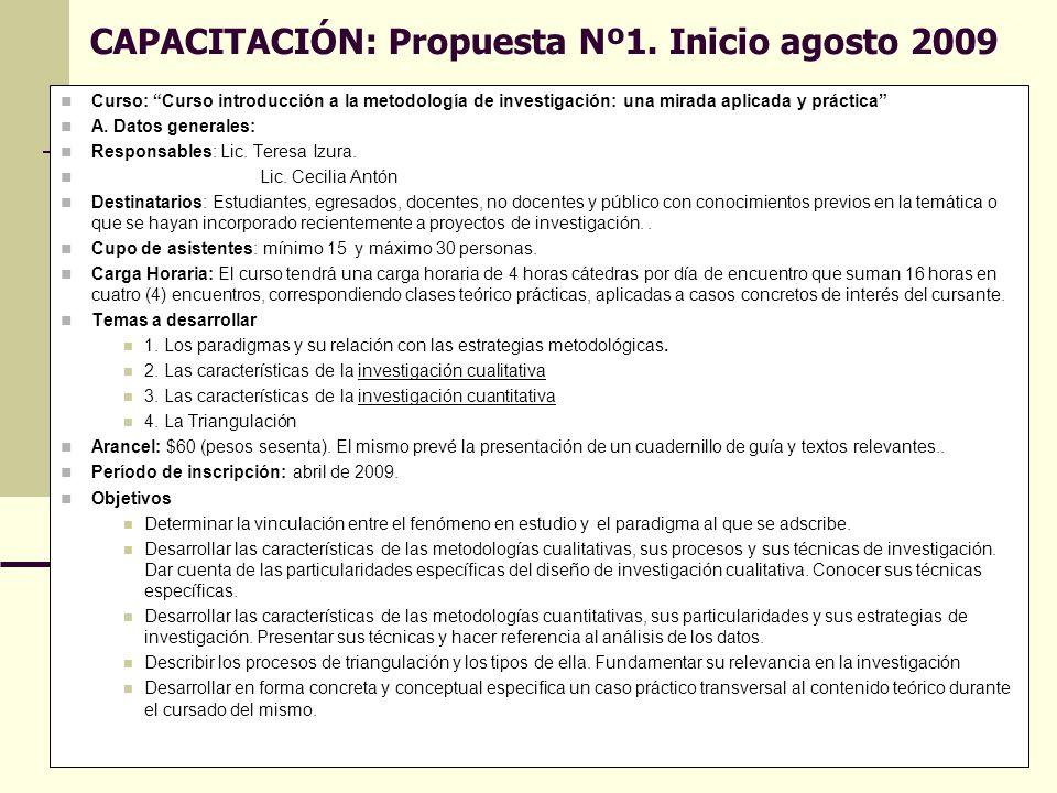 Directora Prof.Cristina Gutiérrez Co directora Prof.Gabriela Herrera 12 CAPACITACIÓN: Propuesta Nº1. Inicio agosto 2009 Curso: Curso introducción a la