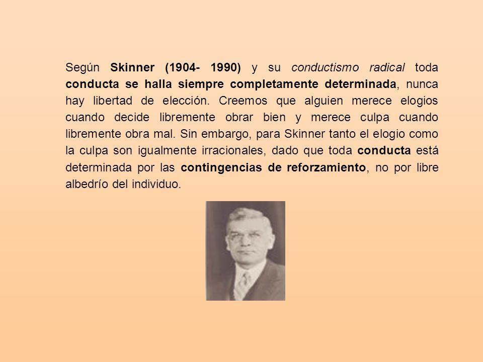 Skinner utiliza el condicionamiento operante, según el cual una respuesta se repite si con ella consiguió el animal el éxito (o placer) deseado.