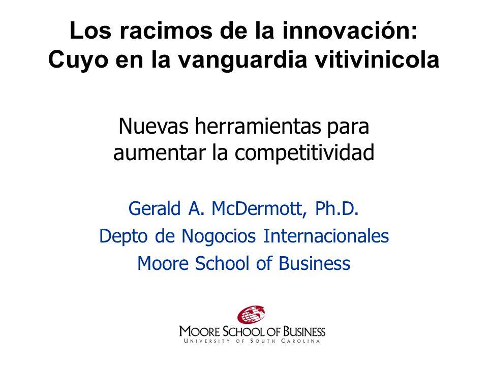 Los racimos de la innovación: Cuyo en la vanguardia vitivinicola Nuevas herramientas para aumentar la competitividad Gerald A.