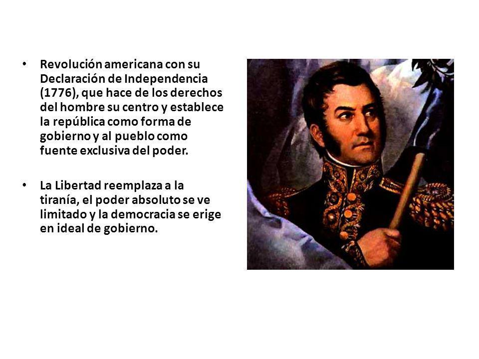 Revolución americana con su Declaración de Independencia (1776), que hace de los derechos del hombre su centro y establece la república como forma de