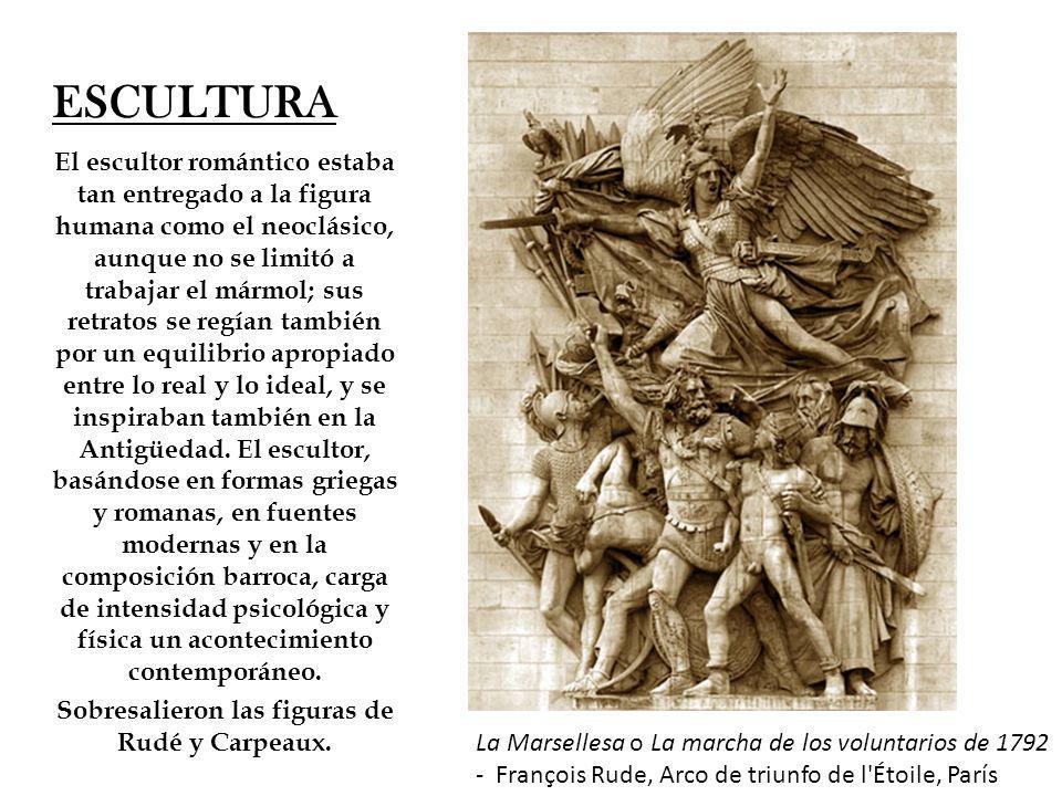 ESCULTURA El escultor romántico estaba tan entregado a la figura humana como el neoclásico, aunque no se limitó a trabajar el mármol; sus retratos se