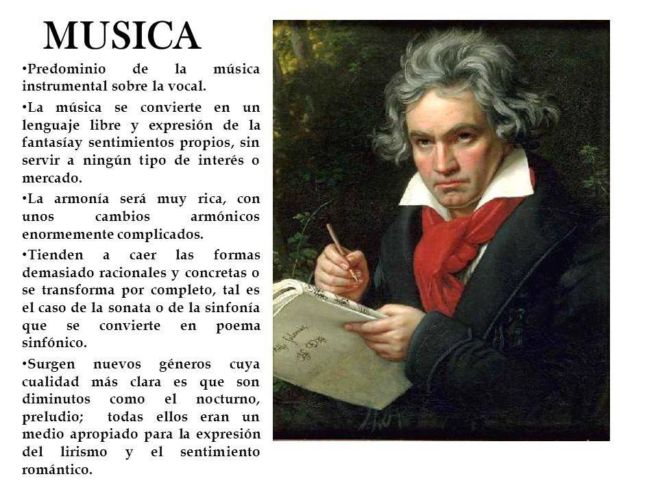 MUSICA Predominio de la música instrumental sobre la vocal. La música se convierte en un lenguaje libre y expresión de la fantasíay sentimientos propi