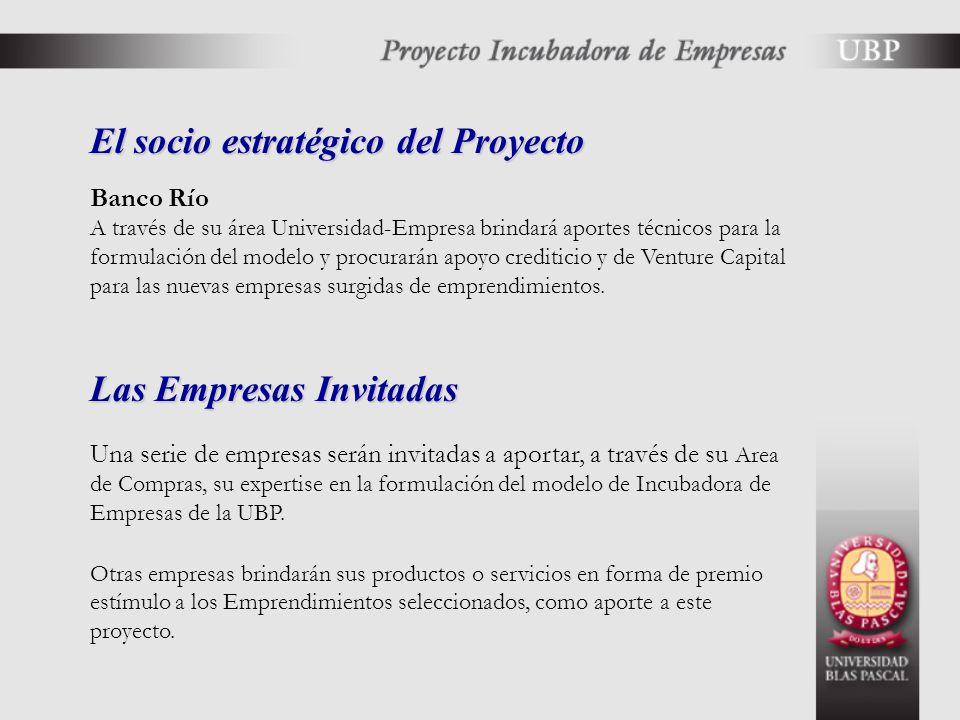 El socio estratégico del Proyecto Banco Río A través de su área Universidad-Empresa brindará aportes técnicos para la formulación del modelo y procurarán apoyo crediticio y de Venture Capital para las nuevas empresas surgidas de emprendimientos.
