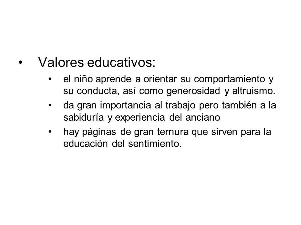 Valores educativos: el niño aprende a orientar su comportamiento y su conducta, así como generosidad y altruismo.