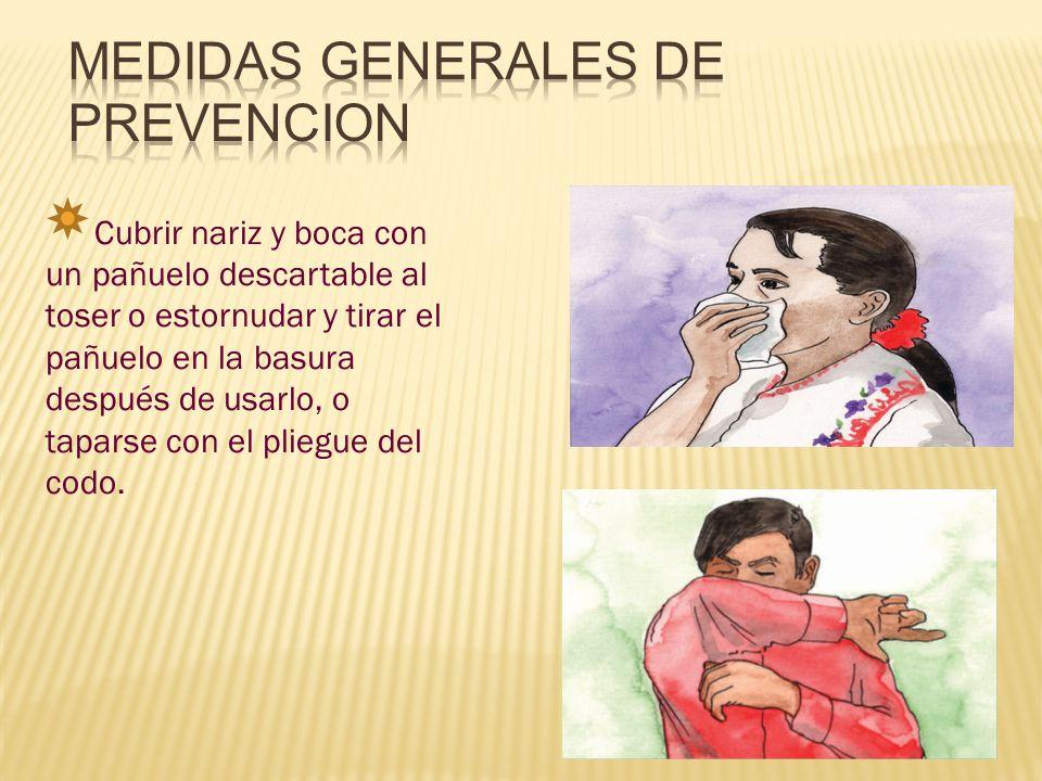 C ubrir nariz y boca con un pañuelo descartable al toser o estornudar y tirar el pañuelo en la basura después de usarlo, o taparse con el pliegue del