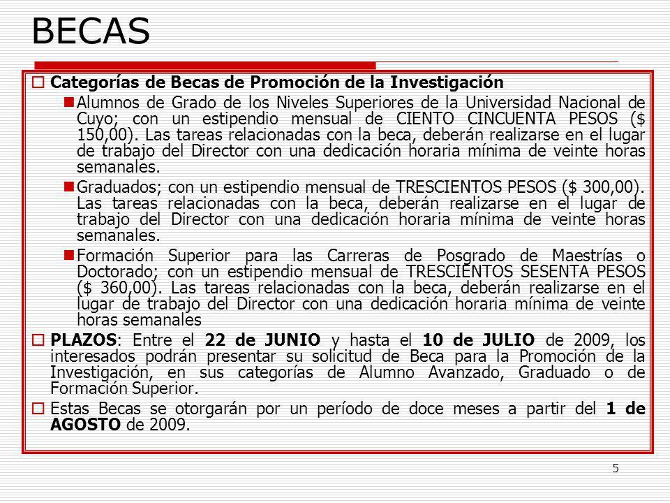 5 BECAS Categorías de Becas de Promoción de la Investigación Alumnos de Grado de los Niveles Superiores de la Universidad Nacional de Cuyo; con un est