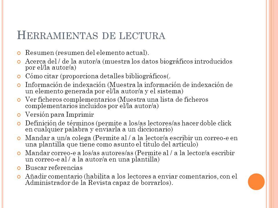 H ERRAMIENTAS DE LECTURA Resumen (resumen del elemento actual). Acerca del / de la autor/a (muestra los datos biográficos introducidos por el/la autor