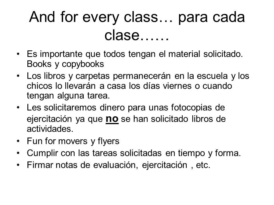 And for every class… para cada clase…… Es importante que todos tengan el material solicitado.