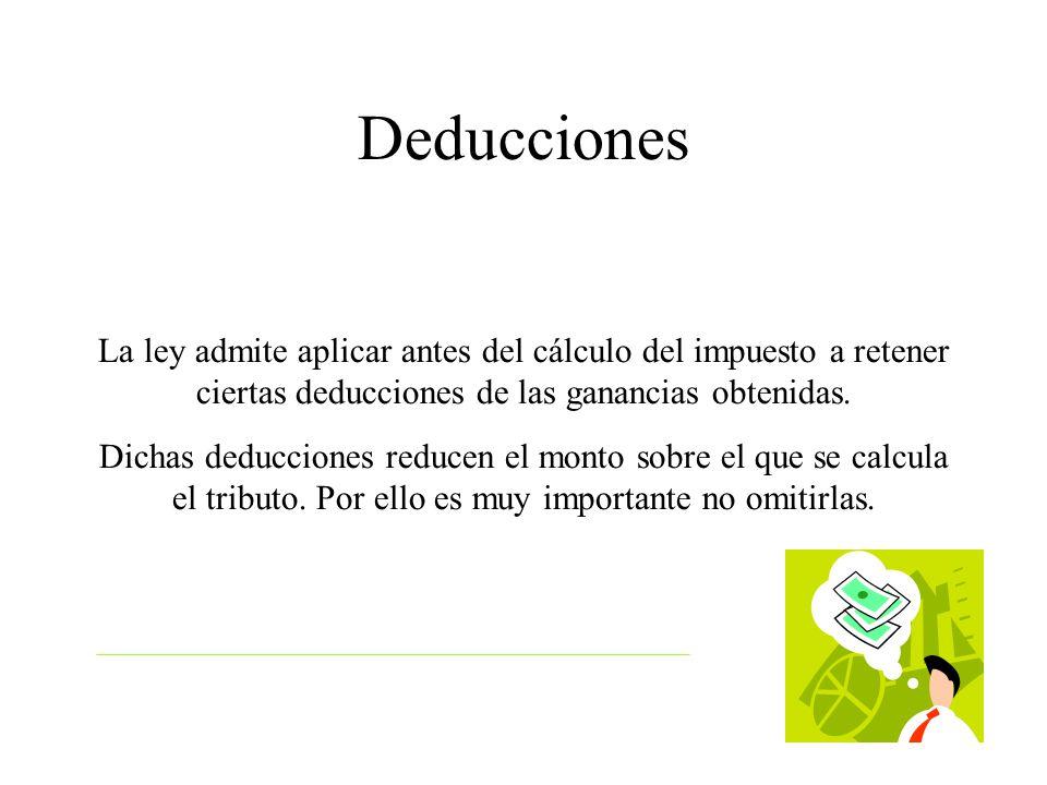 La ley admite aplicar antes del cálculo del impuesto a retener ciertas deducciones de las ganancias obtenidas.