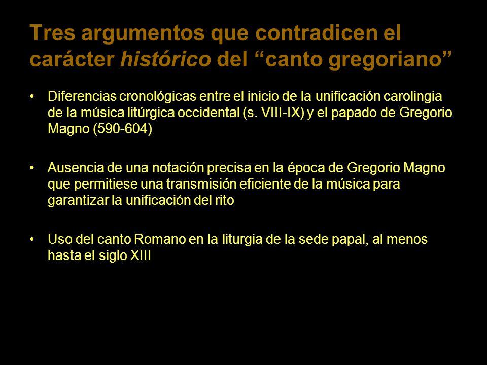 Tres argumentos que contradicen el carácter histórico del canto gregoriano Diferencias cronológicas entre el inicio de la unificación carolingia de la